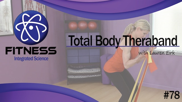 Video 078 | Total Body Theraband (60 minute workout) with Lauren Eirk