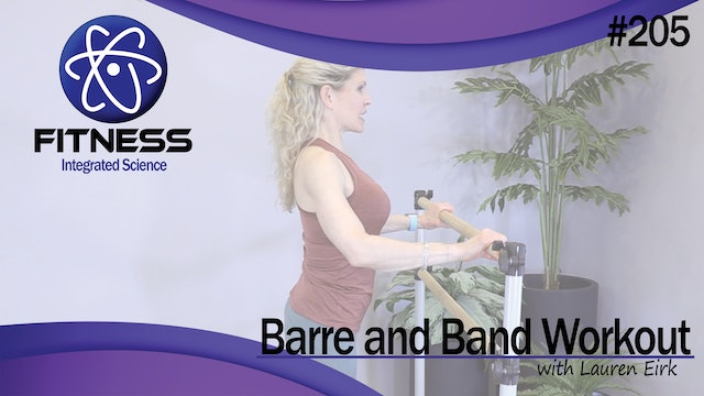 Video 205 | Barre and Band Workout (30 Minute Workout) with Lauren Eirk