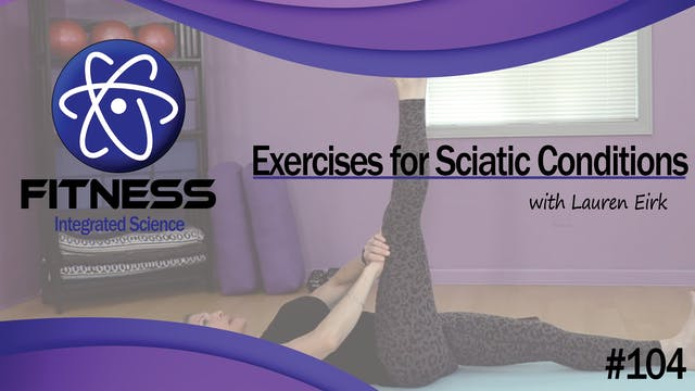 Video 104 | Exercises for Sciatic Con...