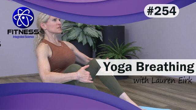 Video 254 | Yoga Breathing (30 Minute Practice) with Lauren Eirk