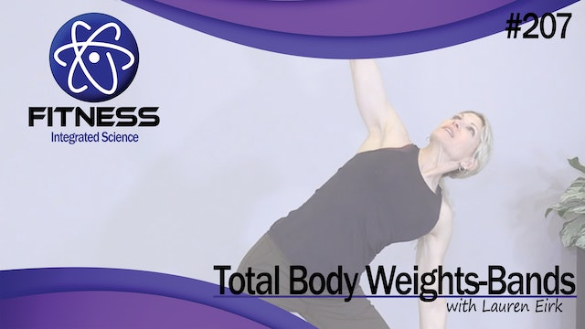 Video 207   Total Body Weights and Bands (40 Minute Workout) with Lauren Eirk