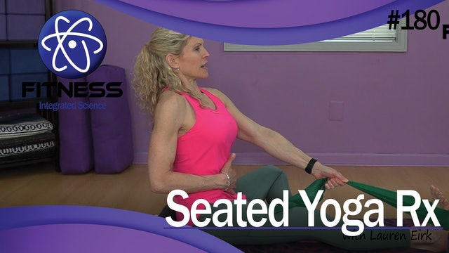 Video 180 | Seated Yoga Rx (40 Minute Workout) with Lauren Eirk