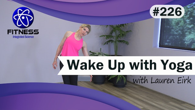 Video 226 | Wake Up Yoga (30 Minute Workout) with Lauren Eirk