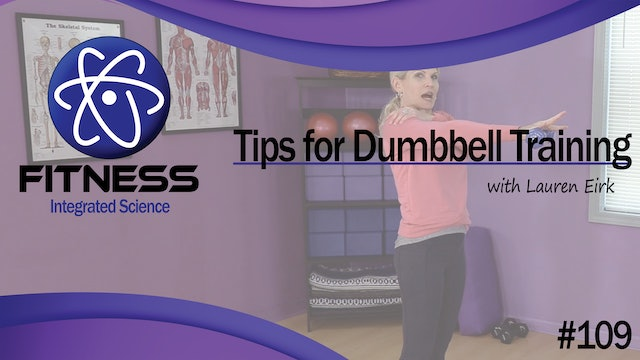 Video 109 | Advantages and Tips for Dumbbell Training with Lauren Eirk