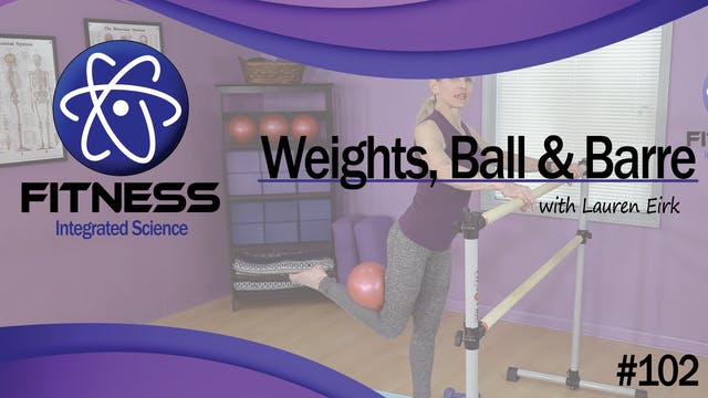 Video 102 | Weights, Ball and Barre (...