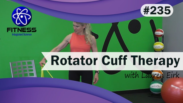 Video 235 | Rotator Cuff Therapy (30 Minute Routine) with Lauren Eirk