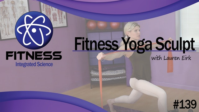 Video 139 | Fitness Yoga Sculpt (45 Minute Workout) with Lauren Eirk