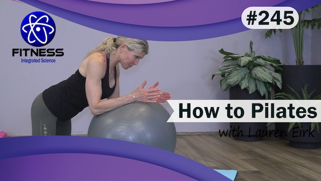 Video 245 | How To Pilates (30 Minutes) with Lauren Eirk