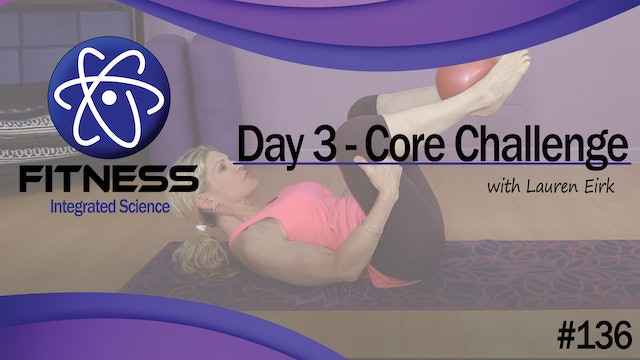 Video 136 | Day 3 Strength & Conditioning Core Challenge Series with Lauren Eirk
