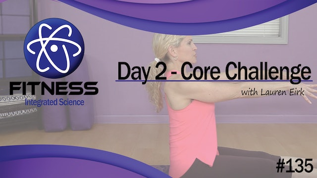 Video 135 | Day 2 Strength & Conditioning Core Challenge Series with Lauren Eirk