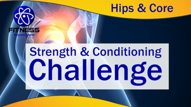 Strength and Conditioning Hips & Core Challenge