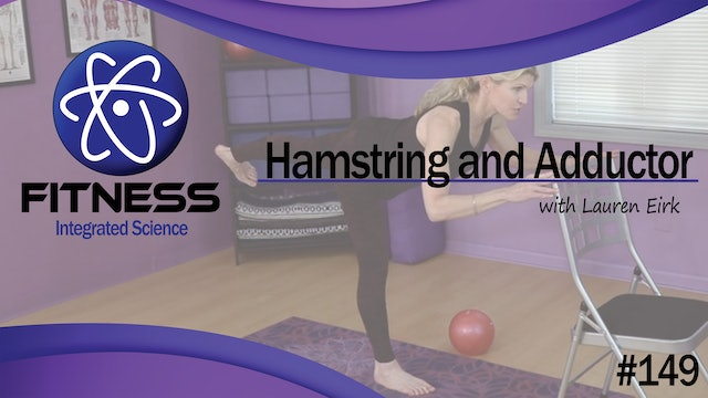 Video 149 | Hamstring and Adductor Therapy (30 Minute Workout) with Lauren Eirk