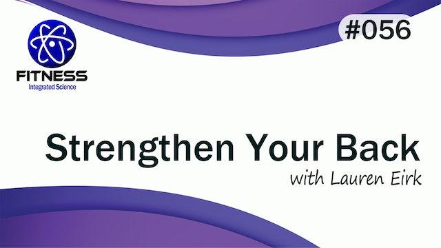 Video 056 | Strengthen Your Back with Lauren Eirk