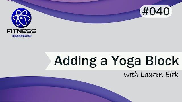 Video 040 | Adding a Yoga Block to Yo...