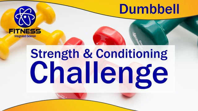 Strength & Conditioning Dumbbell Challenge