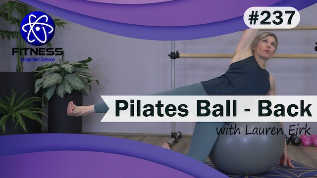 Video 237 | Pilates Ball for the Back (30 Minute Workout) with Lauren Eirk