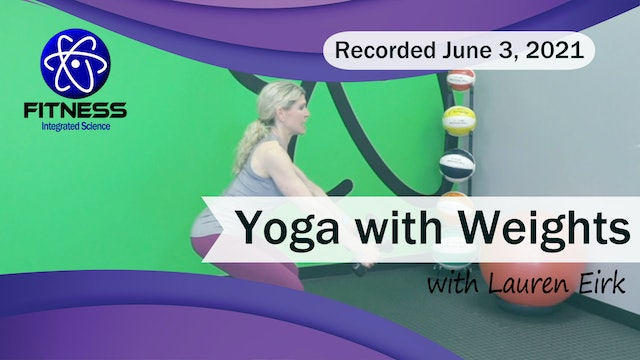 Recorded | Live Event with Lauren Eirk  May 25th at 9:30am | Yoga with Weights