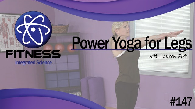 Video 147 | Power Yoga for Legs (50 Minute Workout) with Lauren Eirk