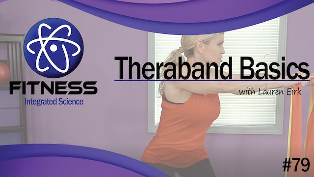 Video 079 | Theraband Basics (30 Minute Workout) with Lauren Eirk
