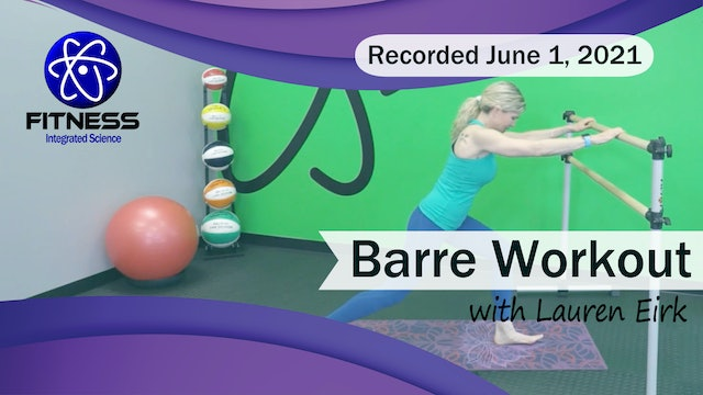 Recorded | Live Event with Lauren Eirk on June 1st 2021 | Barre Workout
