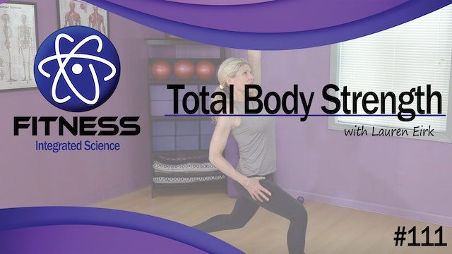 Video 111 | Total Body Strength Circuit (45 Minute Workout) with Lauren Eirk