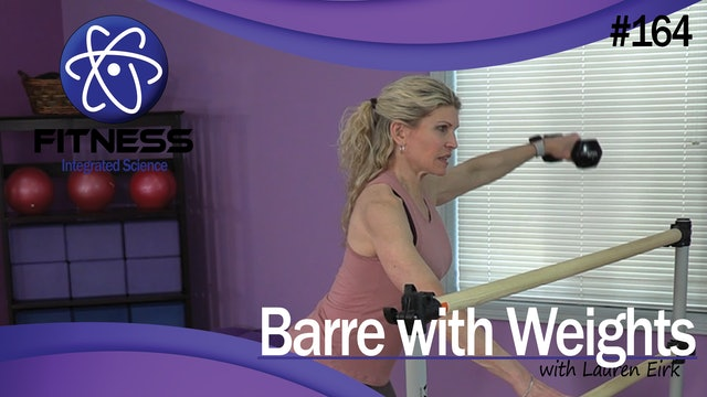 Video 164 | Barre with Weights (45 Minute Workout) with Lauren Eirk