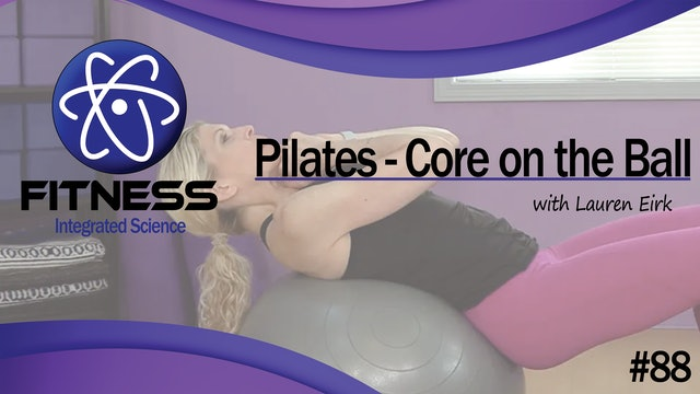 Video 088 | Pilates Core Workout on the Ball (30 Minutes) with Lauren Eirk