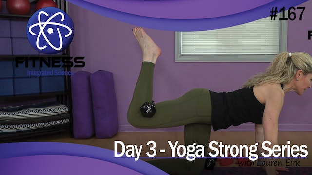 Video 167 | Day 3 Strength & Conditioning Yoga Strong Series with Lauren Eirk