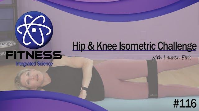 Video 116 | Hip & Knee Isometric Chal...