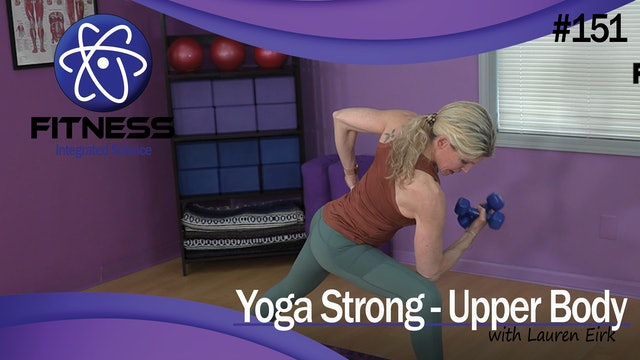 Video 151 | Yoga Strong for Upper Body (50 Minute Workout) with Lauren Eirk