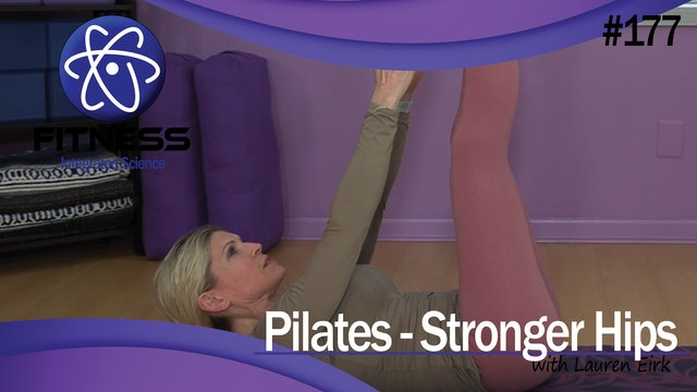 Video 177 | Pilates for Stronger Hips (30 Minute Workout) with Lauren Eirk