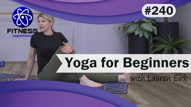 Video 240 | Yoga For Beginners (35 Minute Practice) with Lauren Eirk