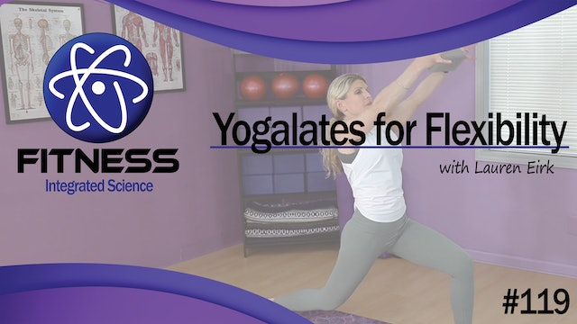 Video 119 | Yogalates for Flexibility (50 Minute workout) with Lauren Eirk