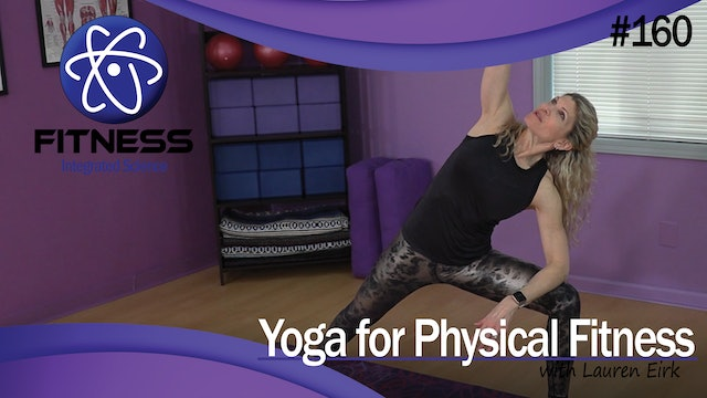 Video 160 | Yoga for Physcial Fitness (30 Minute Workout) with Lauren Eirk