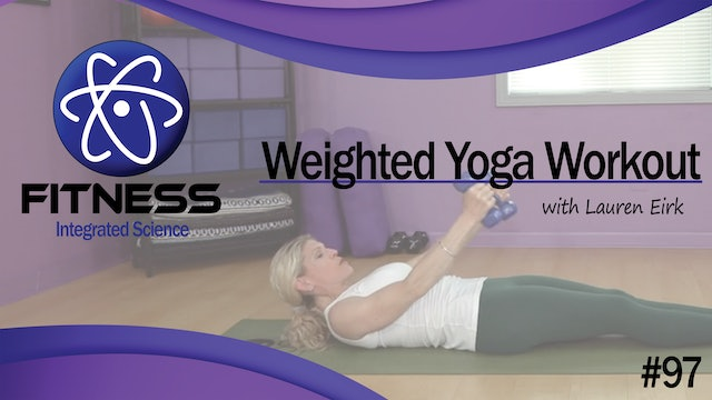 Video 097 | Weighted Yoga Workout (60 minutes) with Lauren Eirk