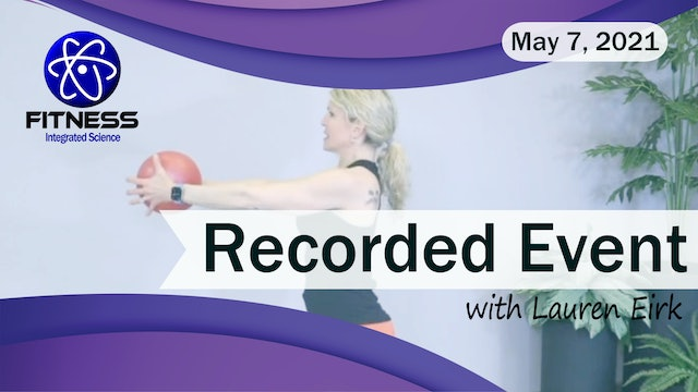 Recorded | Live Event with Lauren Eirk on May 7 2021 | Full Body Mini Ball