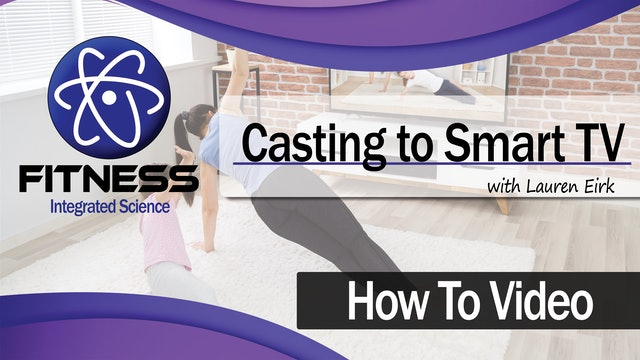 How To | Casting to Smart TV (3 Minute Tutorial) with Lauren Eirk