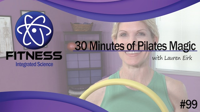 Video 099 | Pilates 30 Minutes of Magic (Circle) with Lauren Eirk