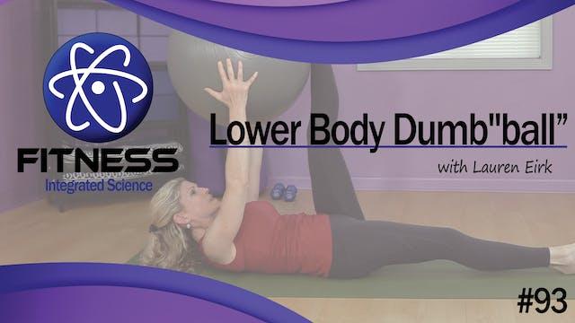 "Video 093 | Ultimate Lower Body Dumb""..."
