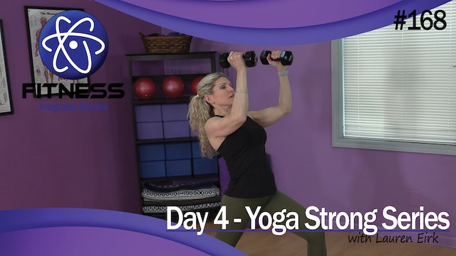 Video 168 | Day 4 Strength & Conditioning Yoga Strong Series with Lauren Eirk