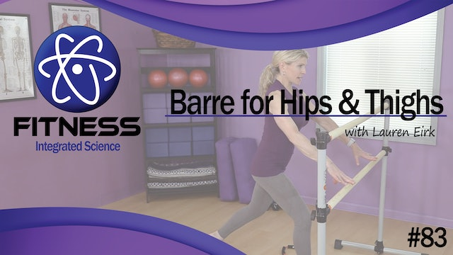Video 083 | 30 Minute Barre Workout for Hips and Thighs with Lauren Eirk