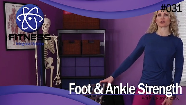 Video 031 | How to Make the Foot and Ankle Stronger with Lauren Eirk