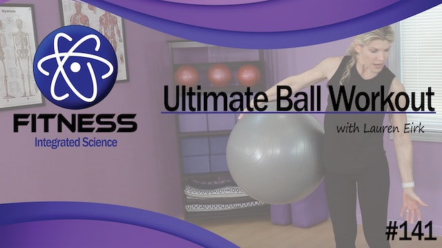 Video 141 | Ultimate Ball Workout (30 Minutes) with Lauren Eirk