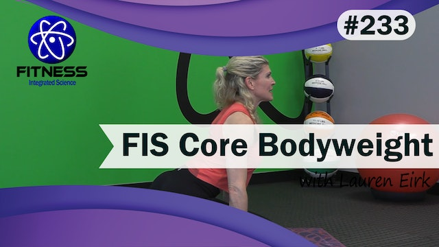 Video 233 | FIS Core Bodyweight Workout (30 minutes) with Lauren Eirk