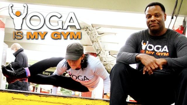 Yoga Is My Gym