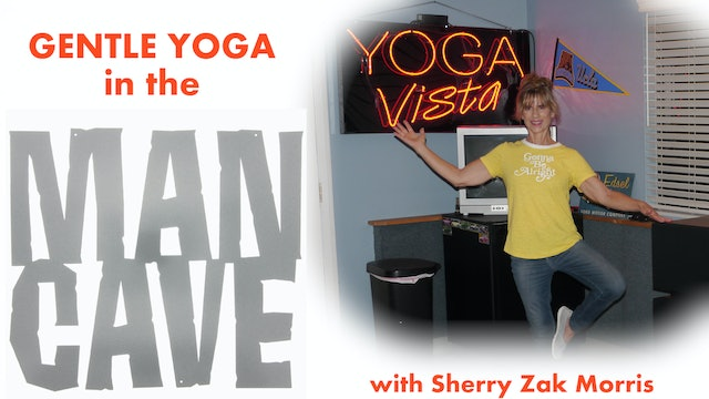 In the Man Cave - Gentle Yoga Series with Sherry Zak Morris