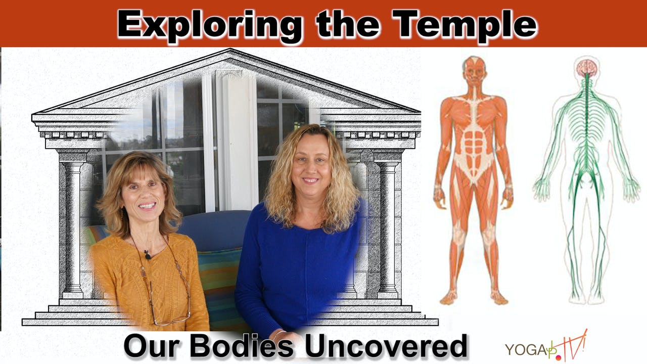 Exploring the Temple: Our Bodies Uncovered - Anatomy Series with Sherry and Justine