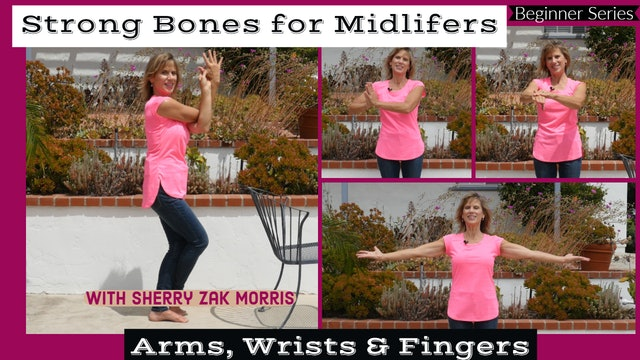 (15-Min) Strong Bones for Midlifers: Arms & Fingers with Sherry Zak Morris
