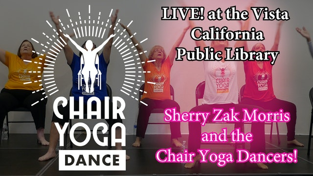 LIVE! Chair Yoga Dance Recital - 10 Dances with Lyrics led by Sherry Zak Morris