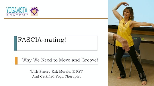 Fascia-nating! Why We Need to Move and Groove - with Sherry Zak Morris
